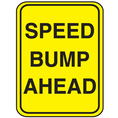 Parking Lot Signs - Speed Bump Ahead