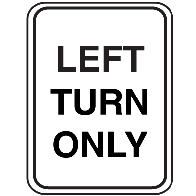 Parking Lot Signs - Left Turn Only