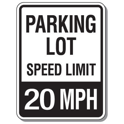 Parking Lot Speed Limit Signs - 20 Mph