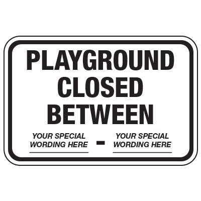 Playground Closed - Custom School Traffic & Parking Signs