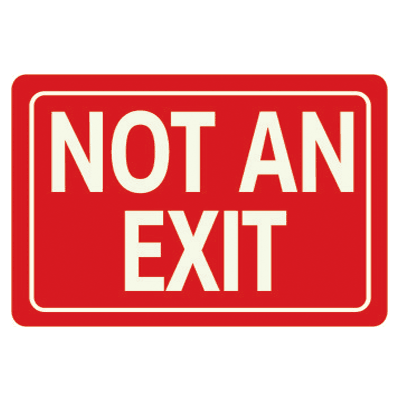 Not An Exit  - Glow-In-The-Dark Polished Sign