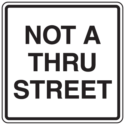 Private Property Signs - Not A Thru Street