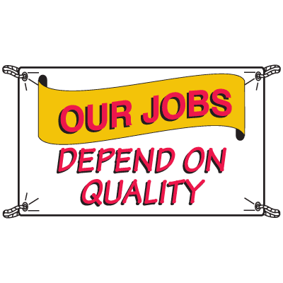Our Jobs Depend On Quality Productivity Banners