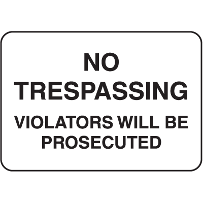 Property Signs - No Trespassing Violators Will Be Prosecuted