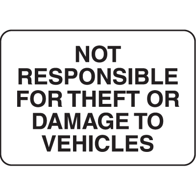 Property Signs - Not Responsible For Theft Or Damage