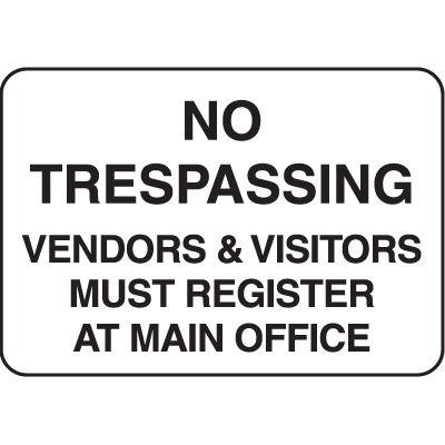 Property Signs - No Trespassing Vendors & Visitors Must Register