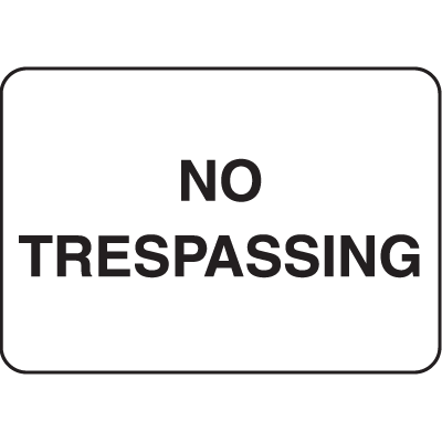 Property Signs - No Trespassing