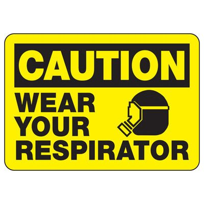 OSHA Caution Signs - Wear Your Respirator