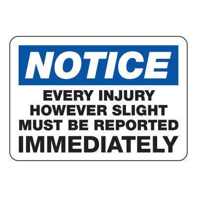 Every Injury Must Be Reported - Protective Wear Signs
