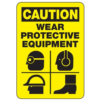 Caution Wear Protective Equipment - PPE Sign