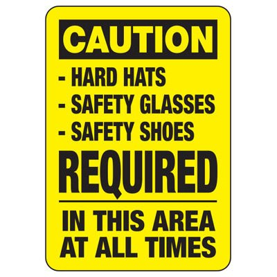 Caution Hard Hats Safety Glasses Safety Shoes Required - PPE Sign