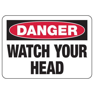 Danger Watch Your Head - PPE Sign