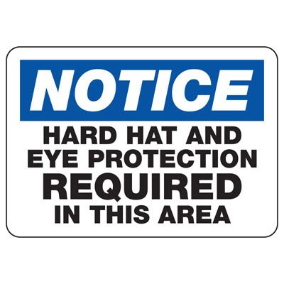 Notice Hard Hat And Eye Protection Required - PPE Sign