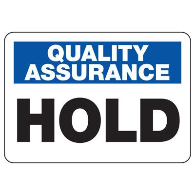 Quality Assurance Hold Signs