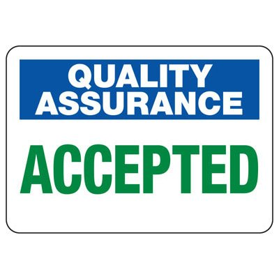 Quality Assurance Accepted Signs