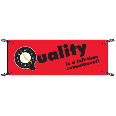 Quality Is A Full Time Commitment Banners
