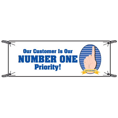 Our Customer Is Our Number One Priority Quality Banners