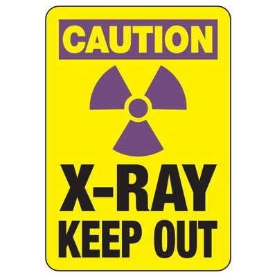 Caution X-Ray Keep Out - Industrial Radiation Signs