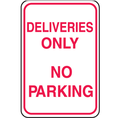 Recycled Plastic No Parking Signs - Deliveries Only No Parking