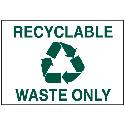 Recycling Signs - Recyclable Waste Only Sign