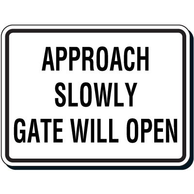 Reflective Parking Lot Signs - Approach Slowly Gate Will Open