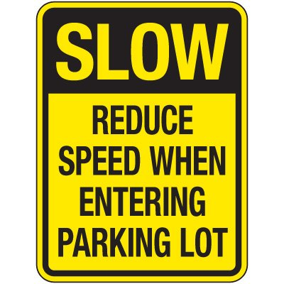 Reflective Parking Lot Signs - Slow Reduce Speed