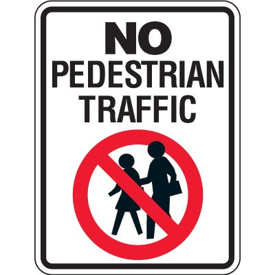 Reflective Pedestrian Crossing Signs - No Pedestrian Traffic