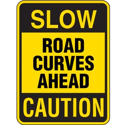 Reflective Speed Limit Signs - Slow Road Curves Ahead Caution