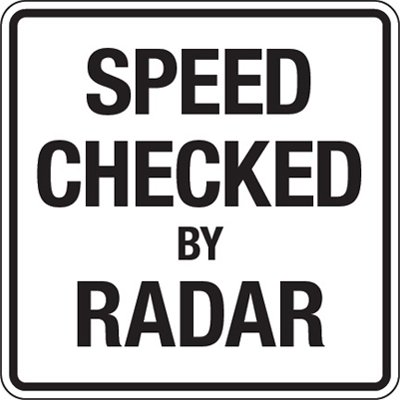 Reflective Speed Limit Signs - Speed Checked By Radar