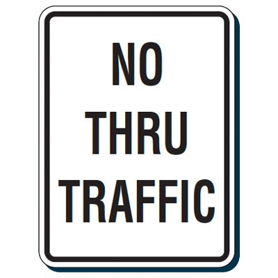 Reflective Traffic Reminder Signs - No Thru Traffic