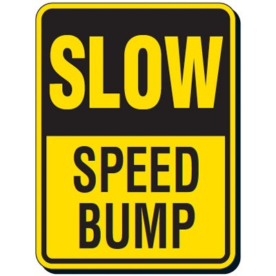 Reflective Traffic Reminder Signs - Slow Speed Bump