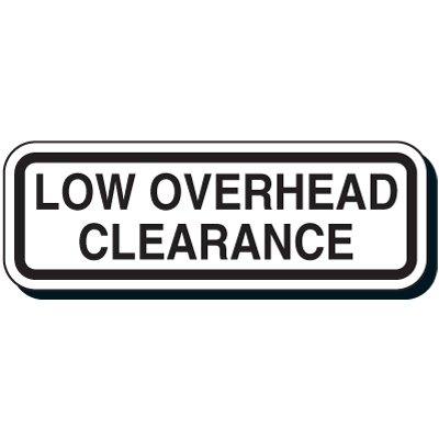 Reflective Traffic Signs - Low Overhead Clearance