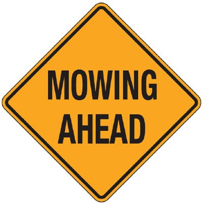 Reflective Warning Signs - Mowing Ahead