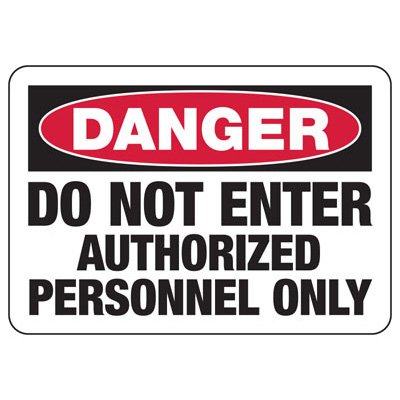 OSHA Danger Signs - Do Not Enter Authorized Personnel Only - English or Spanish
