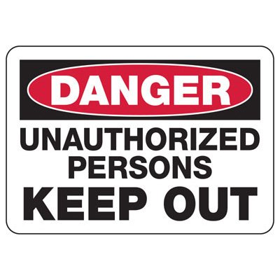 Danger Signs - Unauthorized Persons Keep Out