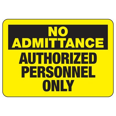 No Admittance - Industrial Restricted Signs