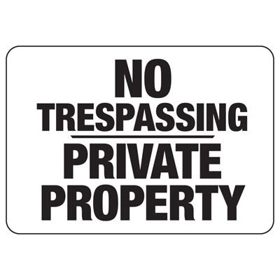 No Trespassing Private Property - Industrial Restricted Signs