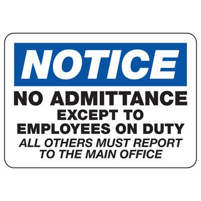 No Admittance Except To Employees - Industrial Restricted Signs