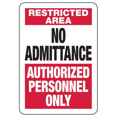 No Admittance Authorized Personnel Only - Industrial Restricted Signs