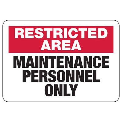 Maintenance Personnel Only - Restricted Access Signs