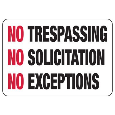 No Trespassing No Solicitation No Exceptions - Restricted Access Signs