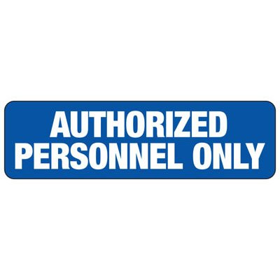 Authorized Personnel Only - Industrial Restricted Signs
