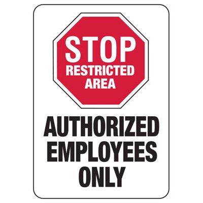 Stop Restricted Authorized Employees - Industrial Restricted Signs