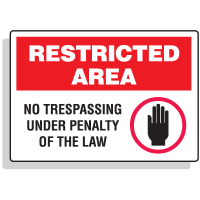 Restricted Area Signs - No Trespassing