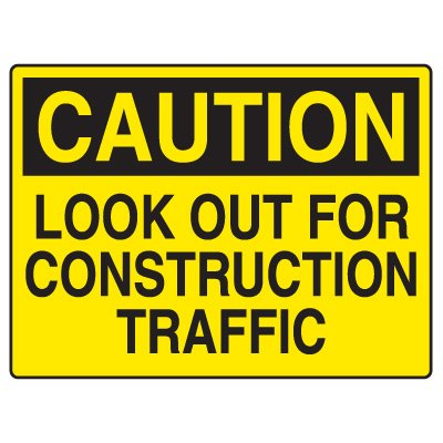 Road Construction Signs - Caution Look Out For Construction Traffic