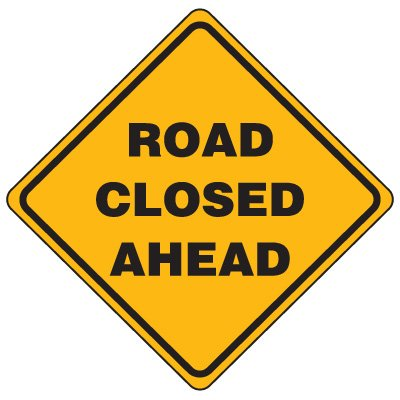 Road Construction Signs - Road Closed Ahead