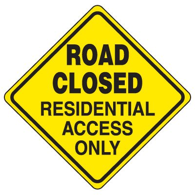 Road Construction Signs - Road Closed Residential Access Only