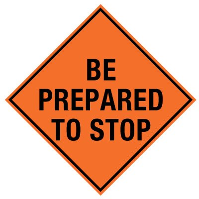 TrafFix Devices Roll-Up Sign - Be Prepared To Stop 26036-EM-HF