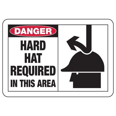 Safety Alert Signs - Danger Hard Hat Required In This Area