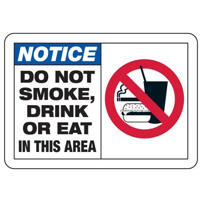 Safety Alert Signs - Notice Do Not Smoke, Eat Or Drink In This Area